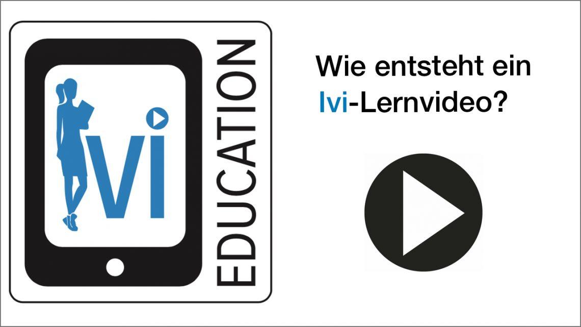 Wie entsteht ein Ivi-Lernvideo?